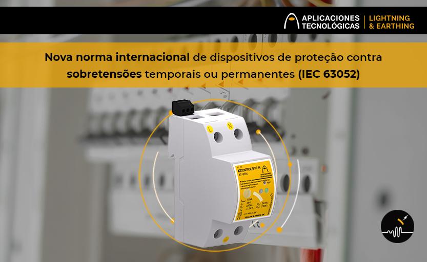Nova norma internacional de dispositivos de proteção contra sobretensões temporais ou permanentes (IEC 63052)