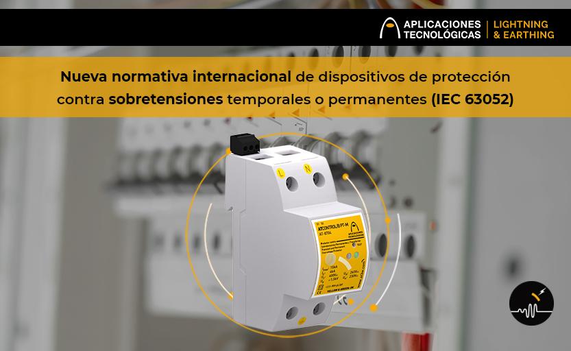 Nueva normativa internacional de dispositivos de protección contra sobretensiones temporales o permanentes (IEC 63052)