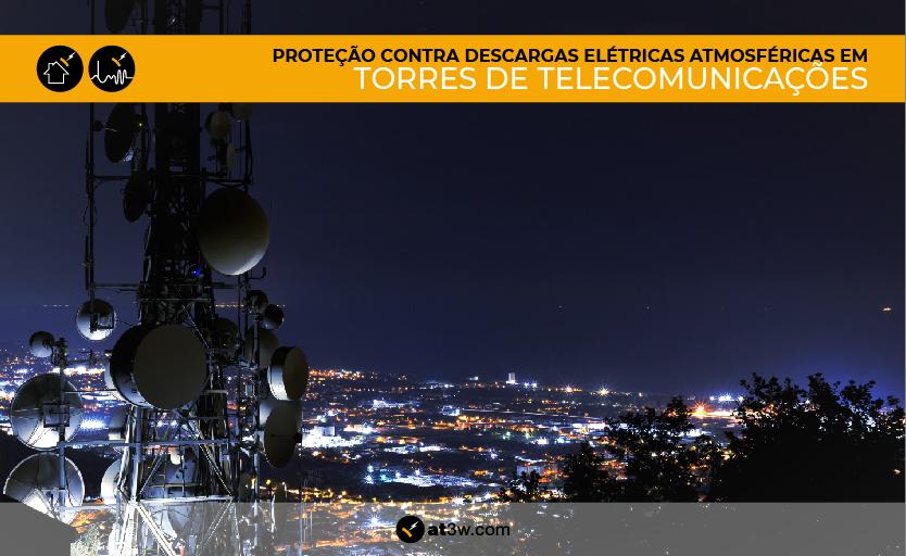 Proteção contra descargas elétricas atmosféricas em torres de telecomunicações