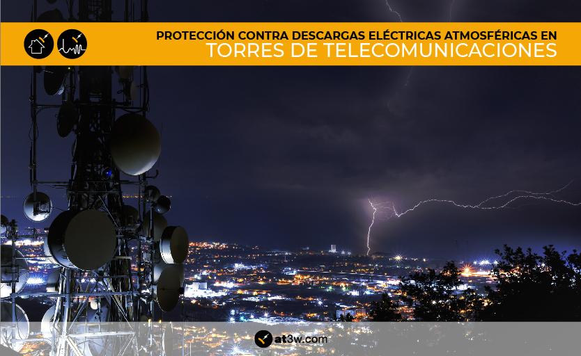 torres de telecomunicaciones: protección contra rayos