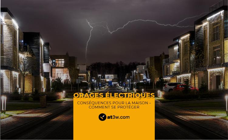 Orages électriques : conséquences pour la maison – comment se protégere