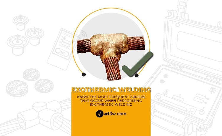 exothermic welding, aluminothermic welding, errors