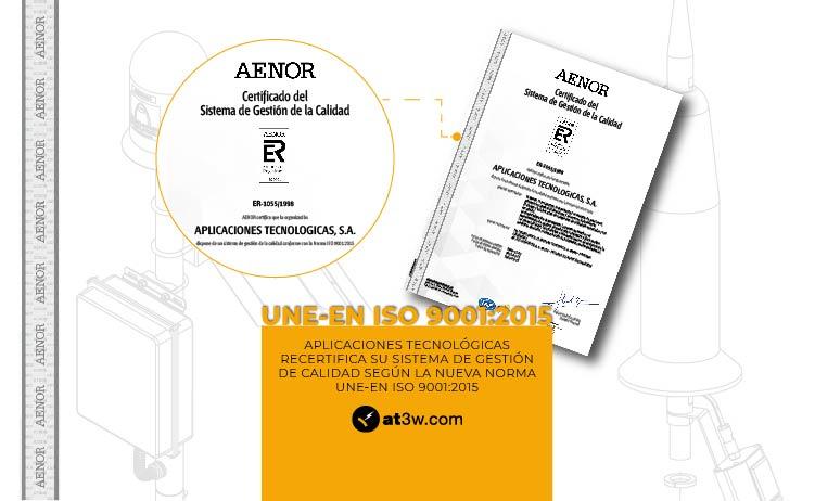 Aplicaciones Tecnológicas obtiene, un año más, la certificación de su Sistema de Gestión de Calidad según la norma ISO 9001:2015