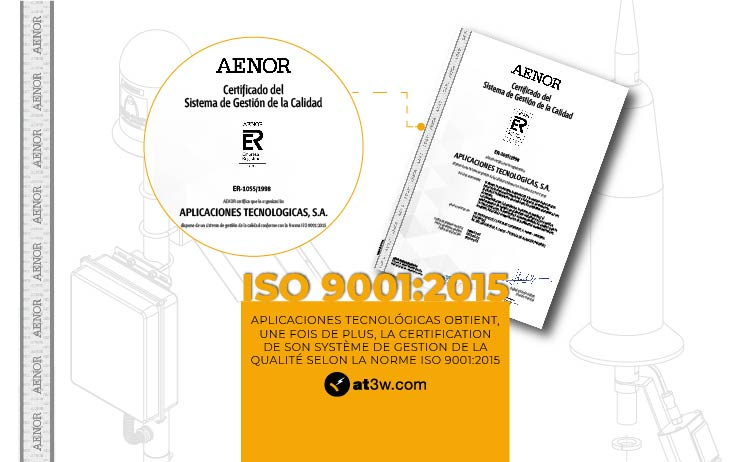 Aplicaciones Tecnológicas obtient, une fois de plus, la certification de son Système de Gestion de la Qualité selon la norme ISO 9001:2015