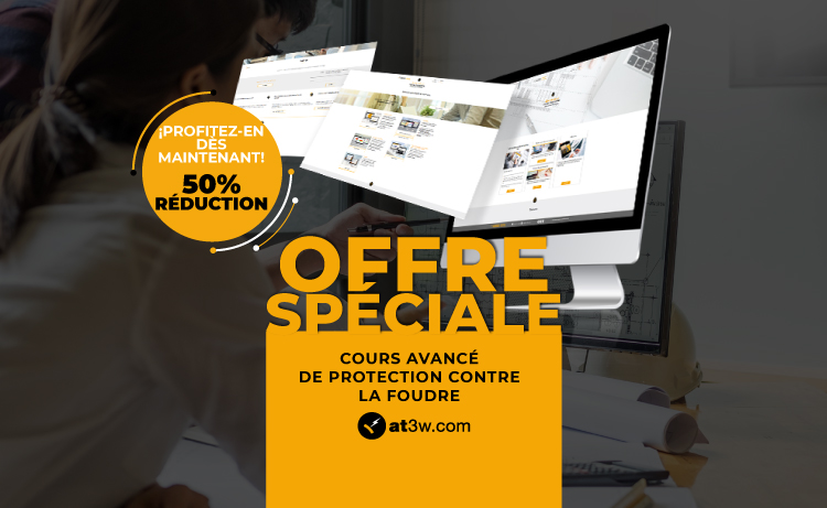 Bénéficiez d'une réduction de 50% sur le cours en ligne concernant les Projets de Protection Contre la Foudre !