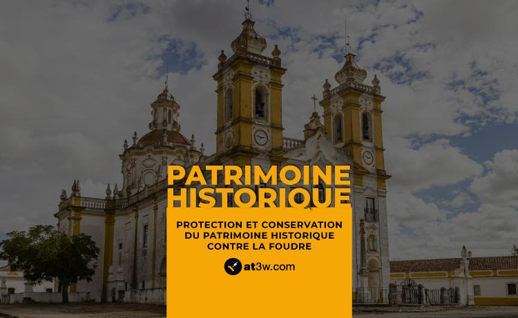 Protection et conservation du patrimoine historique contre la foudre