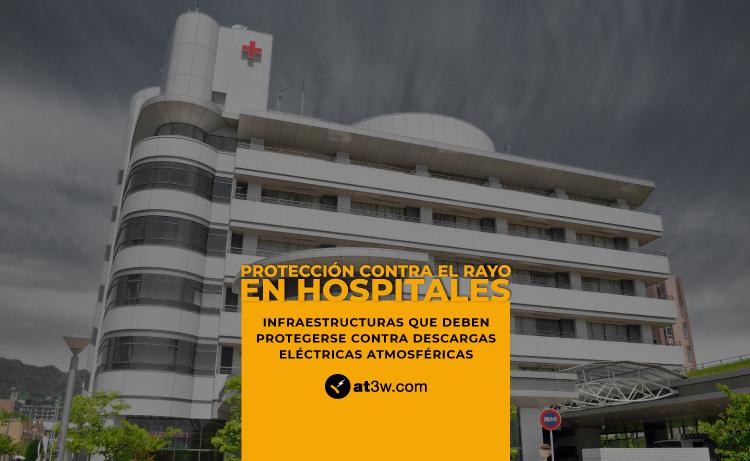 Protección conta el rayo en hospitales por Aplicaciones Tecnológicas