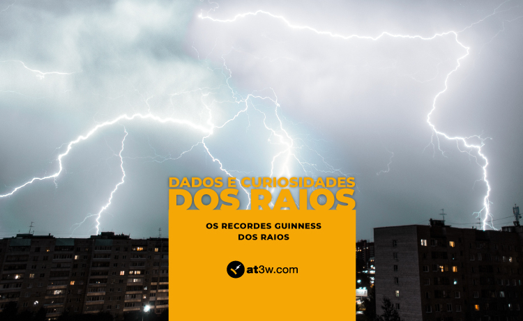 Os recordes Guinness dos raios: dados e curiosidades
