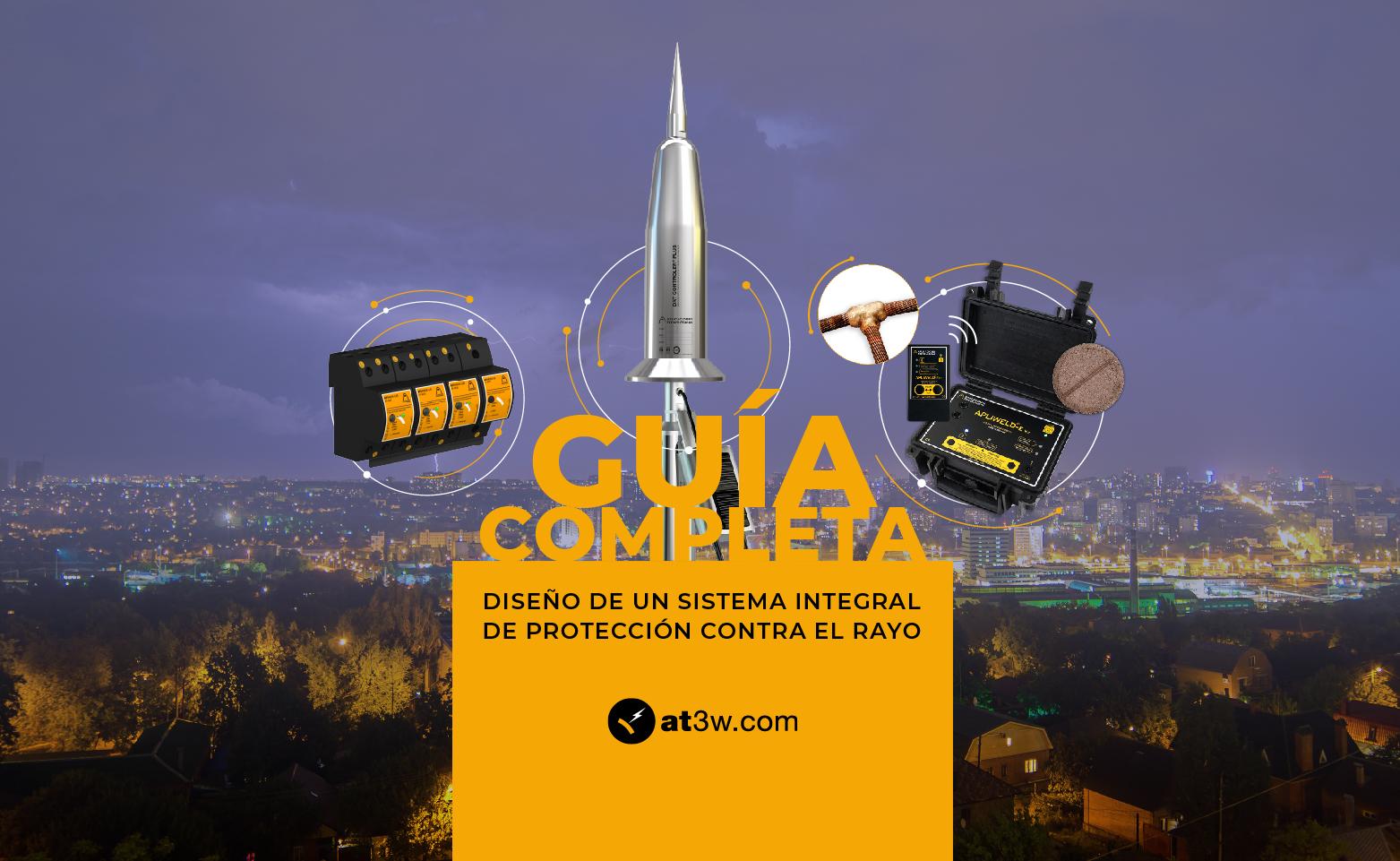Guía completa de diseño de un sistema integral de protección contra el rayo